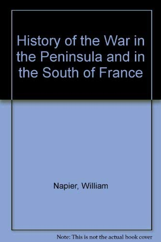 History of the War in the Peninsula and the South of France from a.D. 1807 to a.D. 1814. 5 Bände
