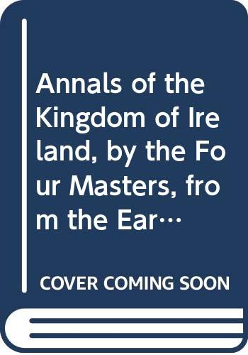 9780404048204: Annals of the Kingdom of Ireland, by the Four Masters, from the Earliest Period to the Year 1616