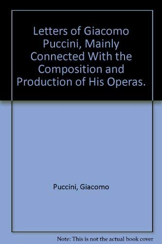 9780404051495: Letters of Giacomo Puccini, Mainly Connected With the Composition and Production of His Operas.