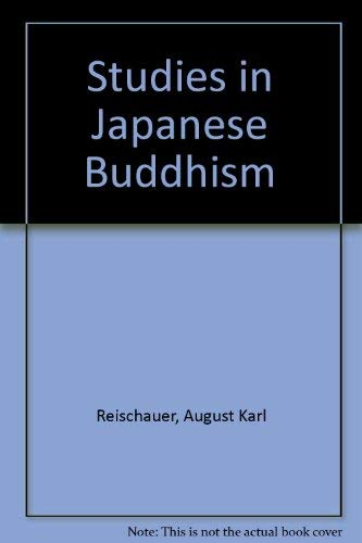 Studies in Japanese Buddhism: Reischauer, August Karl