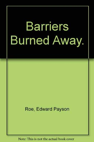 9780404053789: Barriers Burned Away.