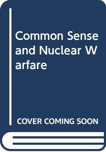 9780404054656: Common Sense and Nuclear Warfare