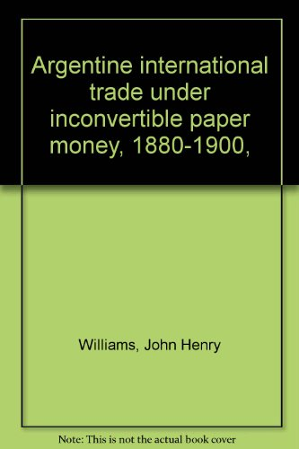 9780404069797: Argentine international trade under inconvertible paper money, 1880-1900, by ...