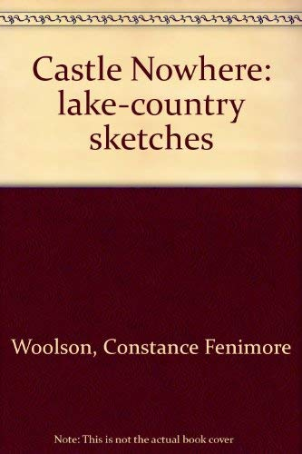 9780404070359: Castle Nowhere: lake-country sketches