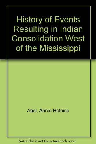 9780404071165: History of Events Resulting in Indian Consolidation West of the Mississippi