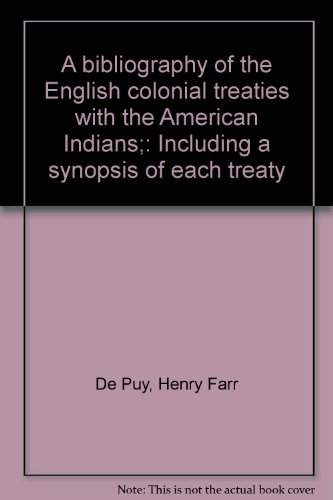 A bibliography of the English colonial treaties with the American Indians;: Including a synopsis of...