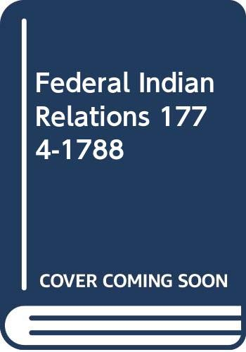 9780404071479: Federal Indian Relations 1774-1788