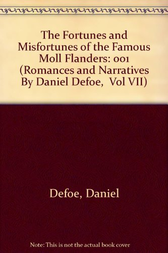 9780404079178: The Fortunes and Misfortunes of the Famous Moll Flanders (Romances and Narratives By Daniel Defoe, Vol VII)