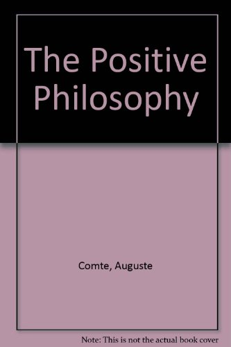 The Positive Philosophy (Language, man, and society: Comte, Auguste