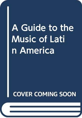 A Guide to the Music of Latin America (0404083064) by Chase, Gilbert