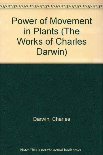 Power of Movement in Plants (The Works: Charles Darwin
