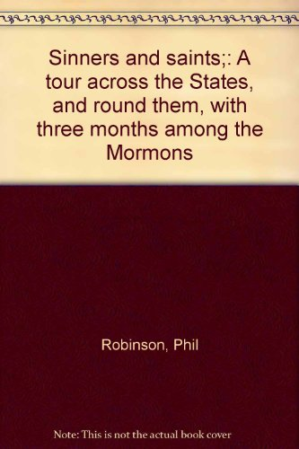 9780404084448: Sinners and saints;: A tour across the States, and round them, with three months among the Mormons