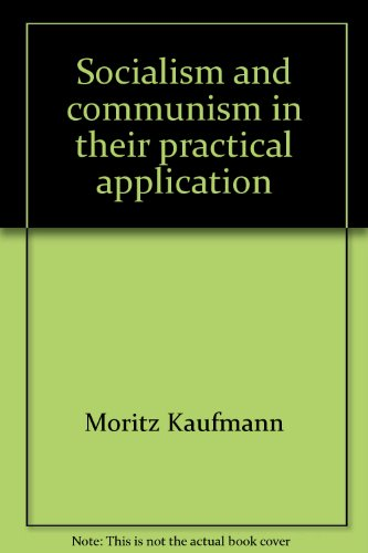 Socialism and Communism in Their Practical Application: Kaufmann, Moritz