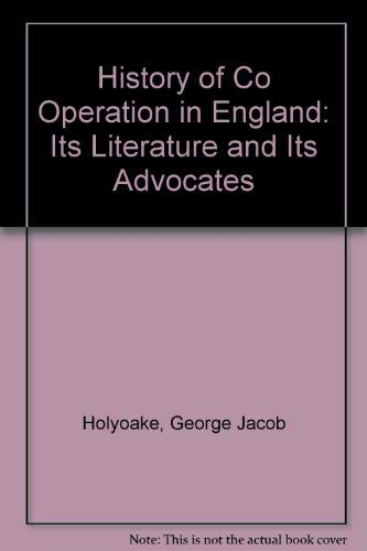9780404084509: History of Co Operation in England: Its Literature and Its Advocates