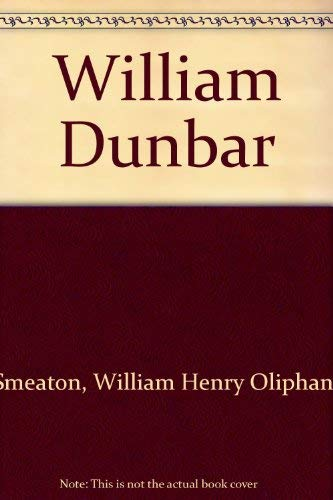 William Dunbar.: Oliphant Smeaton