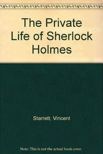 The Private Life of Sherlock Holmes (040408964X) by Vincent Starrett