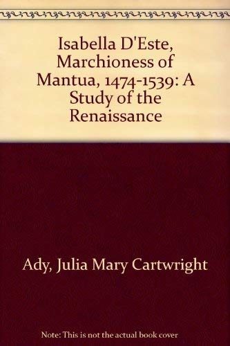 9780404092146: Isabella D'Este, Marchioness of Mantua, 1474-1539: A Study of the Renaissance