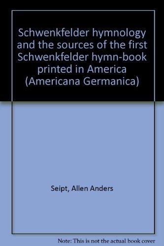 Schwenkfelder Hymnology: Seipt, Allen Anders