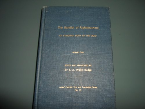 9780404113490: The bandlet of righteousness, an Ethiopian book of the dead: The Ethiopic text of the [Lefāfa ṣedeq] : in facsimile from two manuscripts in the British Museum