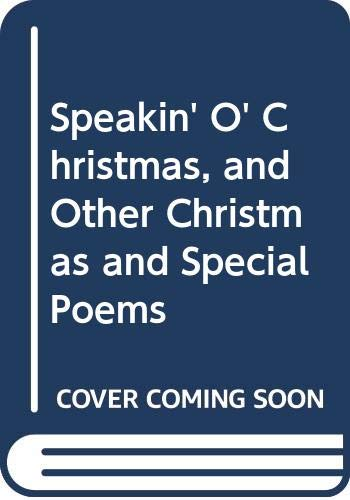 Speakin' O' Christmas, and Other Christmas and: Dunbar, Paul Laurence