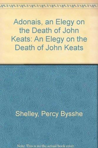 9780404115036: Adonais, an Elegy on the Death of John Keats: An Elegy on the Death of John Keats