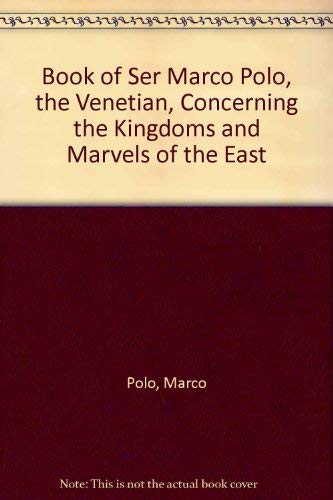 9780404115401: Book of Ser Marco Polo, the Venetian, Concerning the Kingdoms and Marvels of the East (English and Romance Edition)