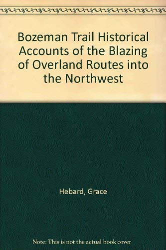 9780404118600: Bozeman Trail Historical Accounts of the Blazing of Overland Routes into the Northwest