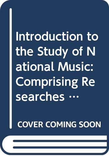 9780404129040: Introduction to the Study of National Music: Comprising Researches into Popular Songs, Traditions and Customs