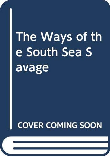 9780404141837: The Ways of the South Sea Savage