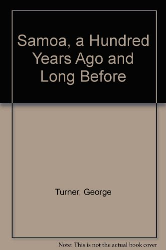 Samoa, a Hundred Years Ago and Long: Turner, George