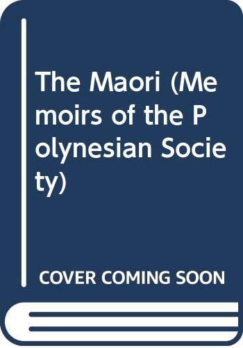 The Maori (Memoirs of the Polynesian Society): Best, Elsdon