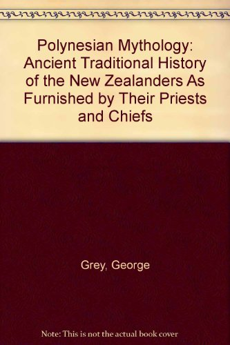 9780404144258: Polynesian Mythology: Ancient Traditional History of the New Zealanders As Furnished by Their Priests and Chiefs