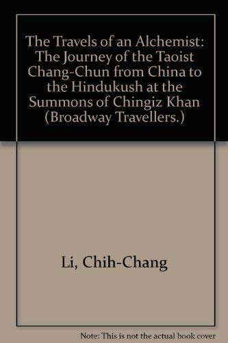 9780404144814: The Travels of an Alchemist: The Journey of the Taoist Chang-Chun from China to the Hindukush at the Summons of Chingiz Khan