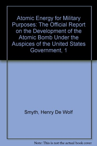 9780404147037: Atomic Energy for Military Purposes: The Official Report on the Development of the Atomic Bomb Under the Auspices of the United States Government, 1