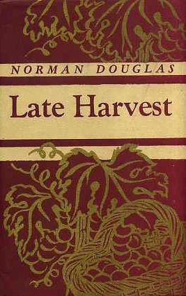 Late Harvest: NORMAN DOUGLAS