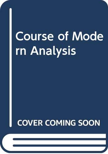 9780404147365: Course of Modern Analysis: An Introduction to the General Theory of Infinite Processes and of Analytic Functions; with an Account of the Principal Transcendental Functions,4th edition
