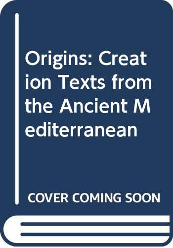 9780404148492: Origins: Creation Texts from the Ancient Mediterranean