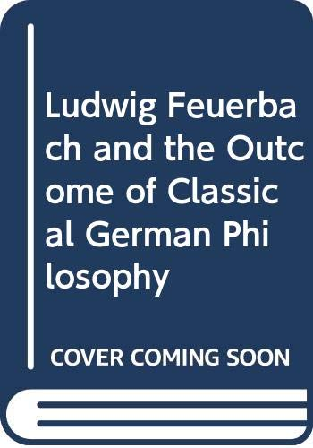 9780404153694: Ludwig Feuerbach and the Outcome of Classical German Philosophy