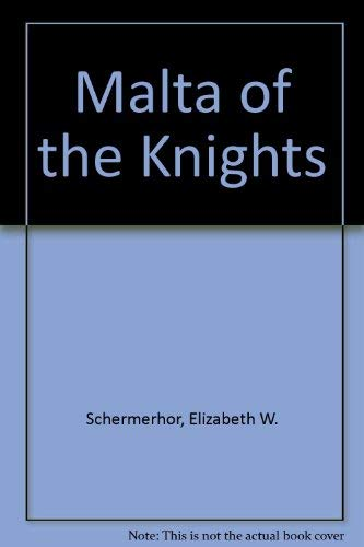 MALTA OF THE KNIGHTS.: Schermerhorn, E. W.