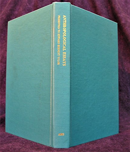 9780404159009: Anthropological Essays Presented to Edward Burnett Tyler: In Honour of His 75th Birthday