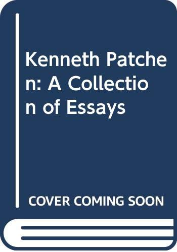 Kenneth Patchen: A Collection of Essays: Richard G. Morgan