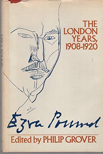 9780404160067: Ezra Pound: The London Years, 1908-1920