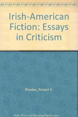IRISH-AMERICAN FICTION. Essays in Criticism: Casey, Daniel J. and Robert E. Rhodes (eds.)