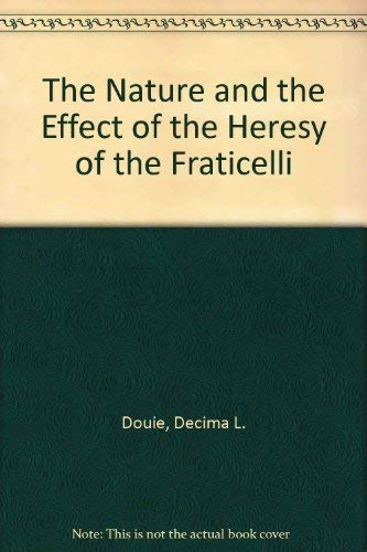 9780404161217: The Nature and the Effect of the Heresy of the Fraticelli