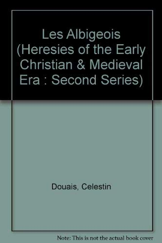 9780404162214: Les Albigeois (Heresies of the Early Christian & Medieval Era : Second Series)