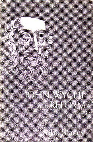John Wycliffe and Reform (0404162398) by John Stacey