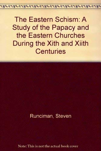 9780404162474: The Eastern Schism: A Study of the Papacy and the Eastern Churches During the Xith and Xiith Centuries