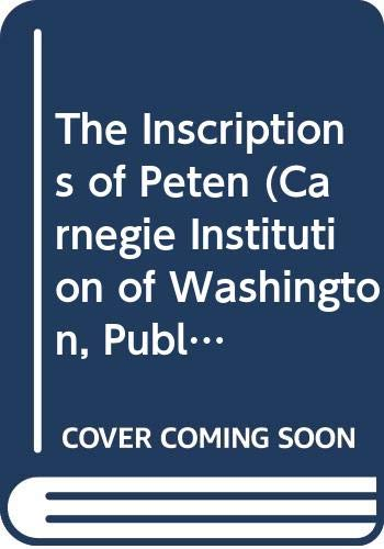 9780404162900: The Inscriptions of Peten (Carnegie Institution of Washington, Publications No 437)