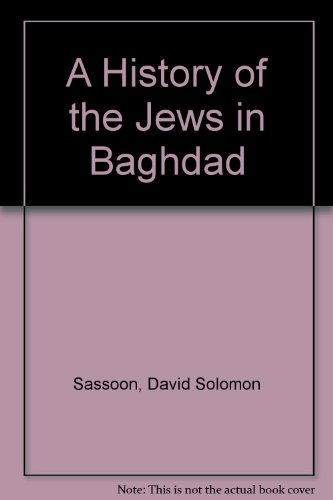 A History of the Jews in Baghdad: David Solomon Sassoon
