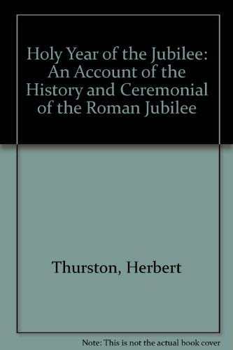 Holy Year of the Jubilee: An Account: Thurston, Herbert